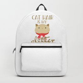 Cat Hair Is My Gliter Backpack