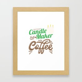 Chandler  Candlelight Candlemaking Wax Instant Candle Maker Just Add Coffee Gift Framed Art Print