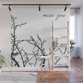 Miss you black and white  Wall Mural