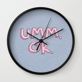 Umm. OK. Wall Clock