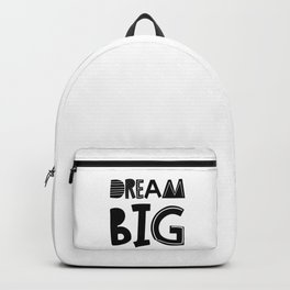 Dream Big  Scandinavian Font Backpack