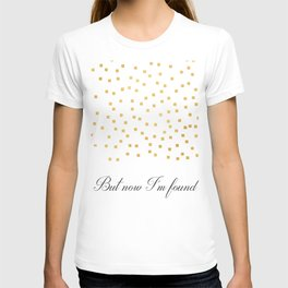 But Now Im Found - Amazing Grace T-shirt