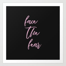 face the fear quote - black pink Art Print