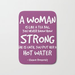 Strong Woman Quote - Eleanor Roosevelt Bath Mat