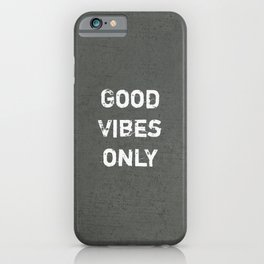 """Good Vibes Only""  Typography Motivational Quote iPhone Case"