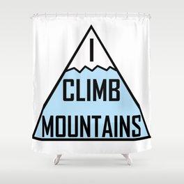 I Climb Mountains Blue Shower Curtain