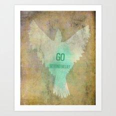 Go Beyond Belief Art Print