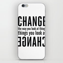 """""""If you change the way you look at things, the things you look at change."""" - Wayne Dyer iPhone Skin"""