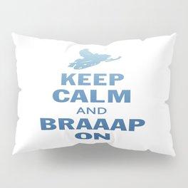KEEP CALM AND BRAAAP ON Pillow Sham