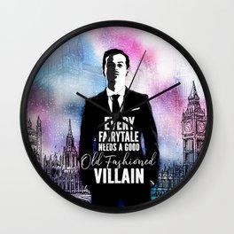 Every Fairytale Needs A Villain Wall Clock