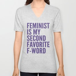 Feminist is My Second Favorite F-Word (Ultra Violet) Unisex V-Neck