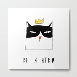 Be A Hero Metal Print