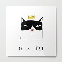 Be A Hero Metal Print