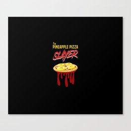 The Pineapple Pizza Slayer Canvas Print
