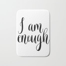Inspirational Quote, I Am Enough, Home Decor, Typography Print, Printable Poster Bath Mat