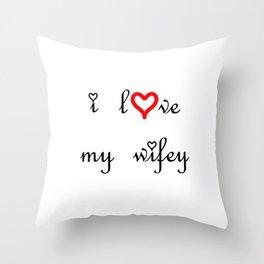 I love my wifey . artlove Throw Pillow