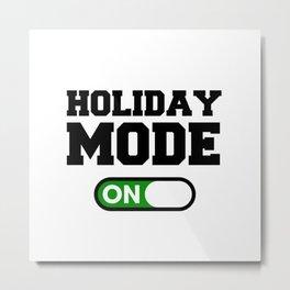 Holiday Mode Metal Print