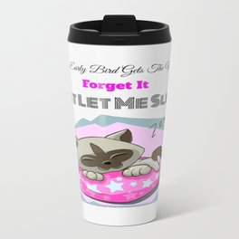 just let me sleep cat Travel Mug