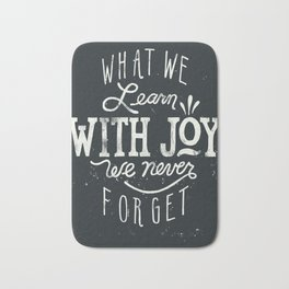What We Learn With Joy - We Never Forget Bath Mat