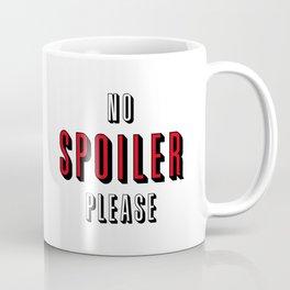 No spoiler please Coffee Mug