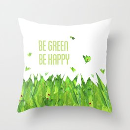 Be green, be happy Throw Pillow