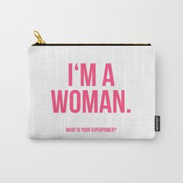 I'am a Woman Carry-All Pouch
