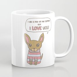 But I Love You! Coffee Mug