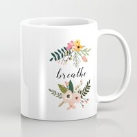 breathe Mugs featuring Breathe by Indulge My Heart