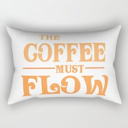 The Coffee Must Flow Funny 2020 Dune Quote Rectangular Pillow