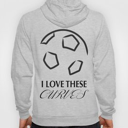 Love these curves Hoody