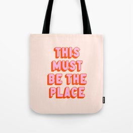 This Must Be The Place: The Peach Edition Tote Bag