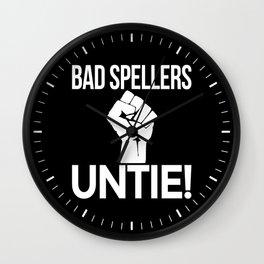 BAD SPELLERS UNTIE! (Black & White) Wall Clock