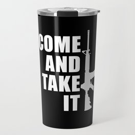Come and Take it with AR-15 inverse Travel Mug