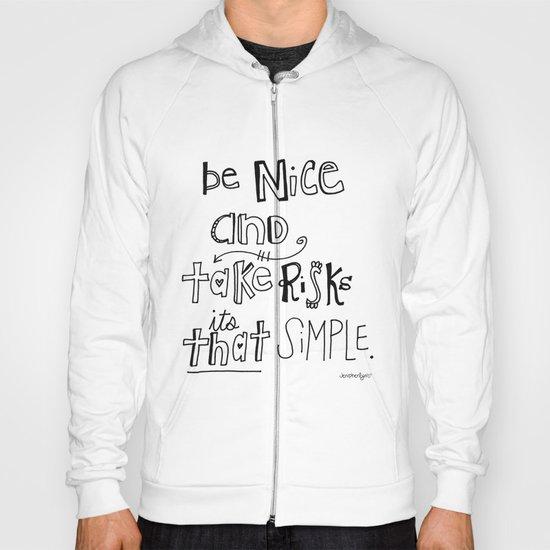 Nice + Risks = Happiness  Hoody