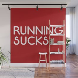 Running Sucks Funny Quote Wall Mural