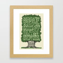 Dwell on These Things Framed Art Print