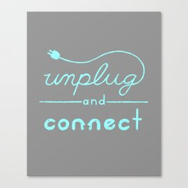 UNPLUG AND CONNECT Canvas Print