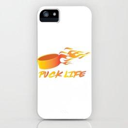 Puck life iPhone Case
