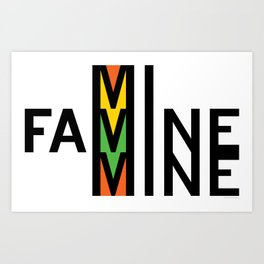 Mi Famine Mine Art Print