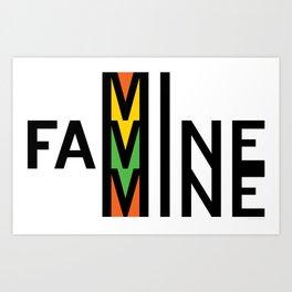 Mi Famine Mine Art Print
