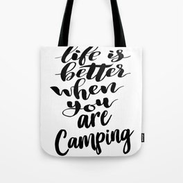 Life Is Better When You Are Camping Tote Bag