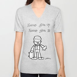 Never give up, Never give in. Unisex V-Neck