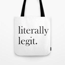 literally legit. Tote Bag