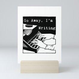 Go Away, I'm Writing (Black/White) Mini Art Print