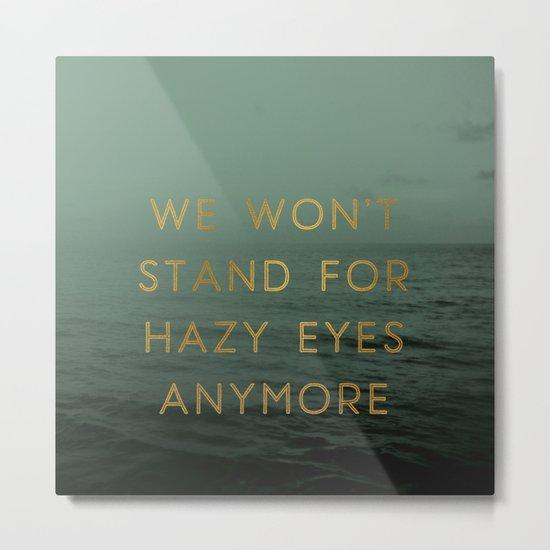 Hazy Eyes Metal Print