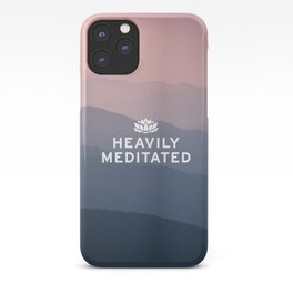 Heavily Meditated iPhone Case