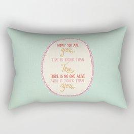 Today You are You Rectangular Pillow