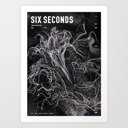 SIX SECONDS Art Print
