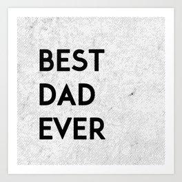 Best Dad Ever Art Print