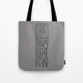 NOW I KNOW HOW JOAN OF ARC FELT - TRIBUTE TO THE SMITHS Tote Bag